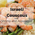 Israeli Couscous with Shrimp and Asparagus