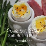 Valentine's Day Soft Boiled Eggs Breakfast