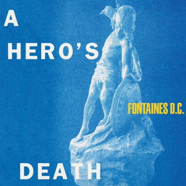 FONTAINES D.C. A Hero's Death 2020