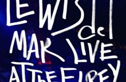 lewis del mar - live @ el rey theatre - LA