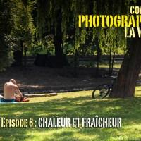 Comment photographier la ville ? Episode 6 : chaleur et fraîcheur