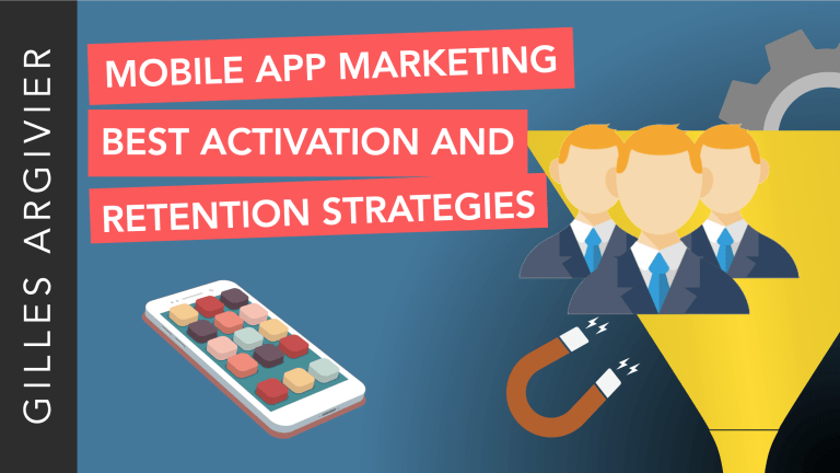 Mobile App Marketing : Best Activation and Retention Strategies