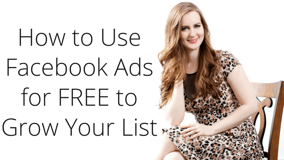 How to use Facebook Ads for FREE to grow your email list
