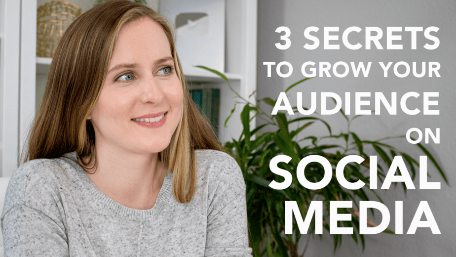 Three Secrets to Growing Your Audience on Social Media