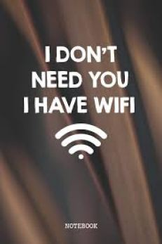 I don't need you, I have wifi
