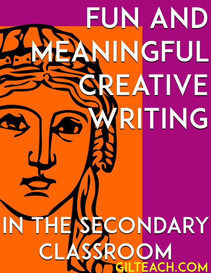 5 ideas for fun and meaningful creative writing in the secondary classroom