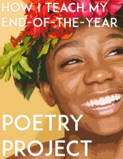 How I Teach My End-of-the-Year Poetry Project