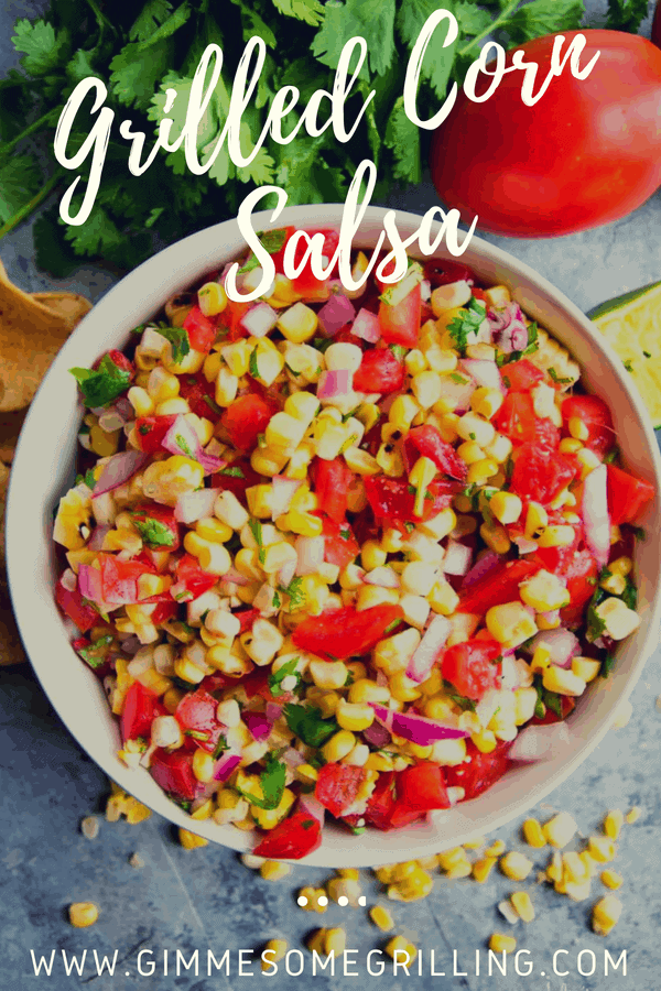 Easy fresh salsa made with grilled corn! This quick and easy salsa recipe is a perfect summertime snack or appetizer. #salsa #corn #summer #appetizer #recipe #recipeidea #gimmesomegrilling #tomatoes #onion #cilantro