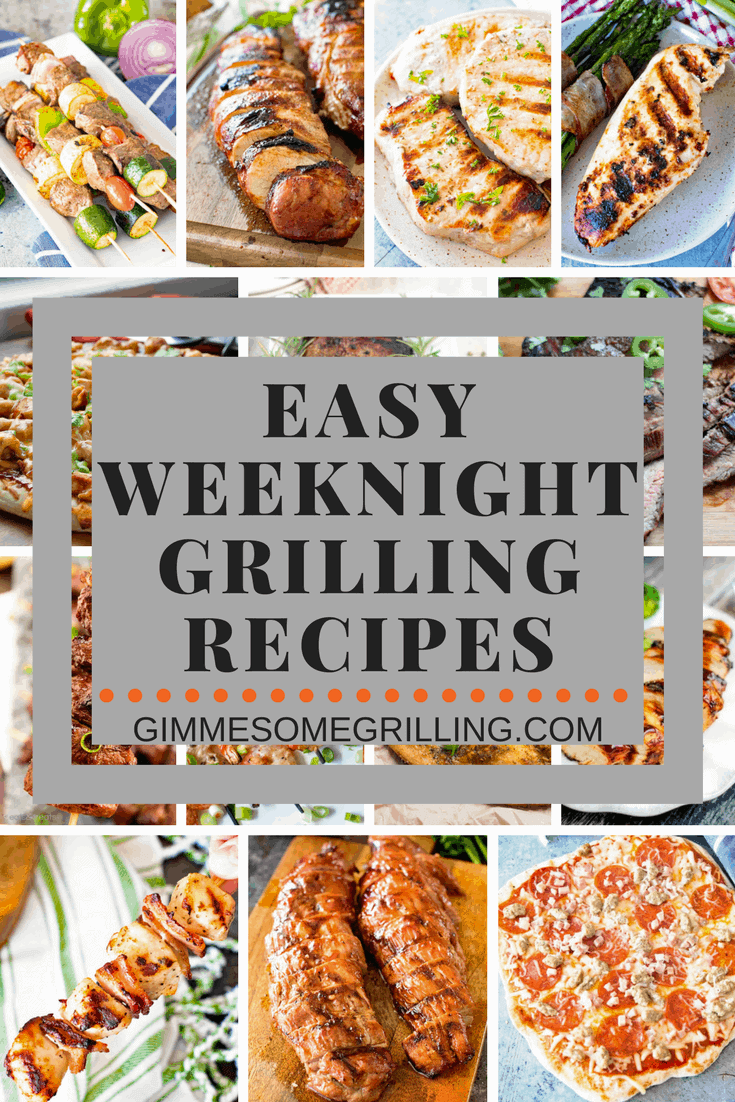 These Easy Grilling recipes are perfect for the weeknight! They are all quick, easy and delicious, yet ready in about 30 minutes. Next time you are looking for easy weeknight grilling recipes make sure to make one of these delicious grilling recipes! via @gimmesomegrilling
