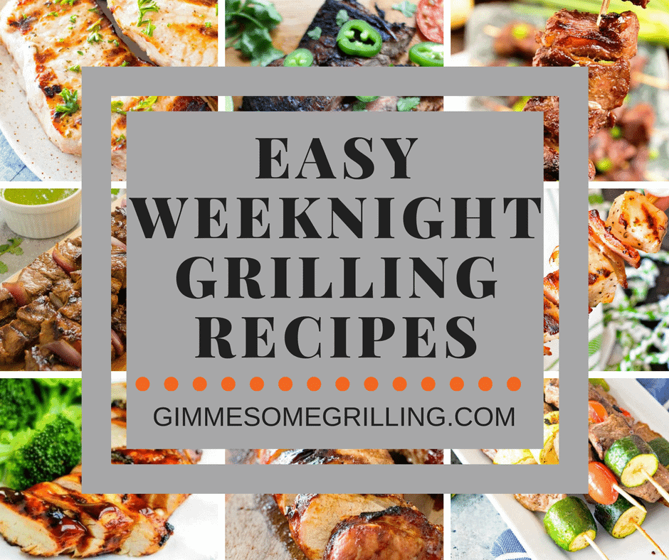 Weeknight Grilling Recipe collage. Eight images of grilled food as a background to the text easy weeknight grilling recipes