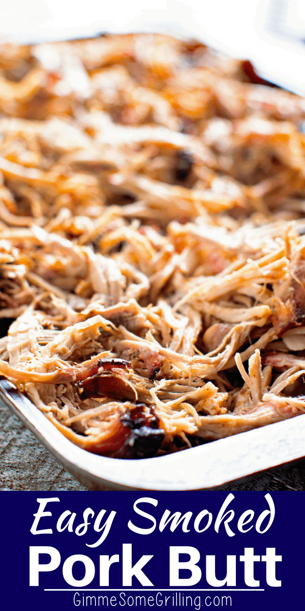 This is the easiest Smoked Pork Butt recipe that you will find! It starts with a simple homemade rub and then is smoked overnight. The result is tender, juicy pulled pork that melts in your mouth. The best part about this pulled pork recipe is that you don't have to babysit your smoker! A great beginner smoker recipe for everyone. #smoker #smoked #pork #porkbutt #porkshoulder #recipe #easyrecipe #recipeidea #recipeinspiration #pulledpork #gimmesomegrilling via @gimmesomegrilling