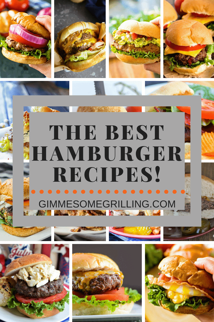 We have rounded up the Best Hamburger Recipes out there and brought them to you! They are loaded with Bacon, Onions, Tomatoes, Jalapenos, Cheese, Eggs and so much more! If you are looking to up your Burger Routine grab one of these recipes and make it today! #burger #hamburger #recipe #recipeideas #hamburgerrecipe #burgerrecipe #grill #grilling #gimmesomegrilling