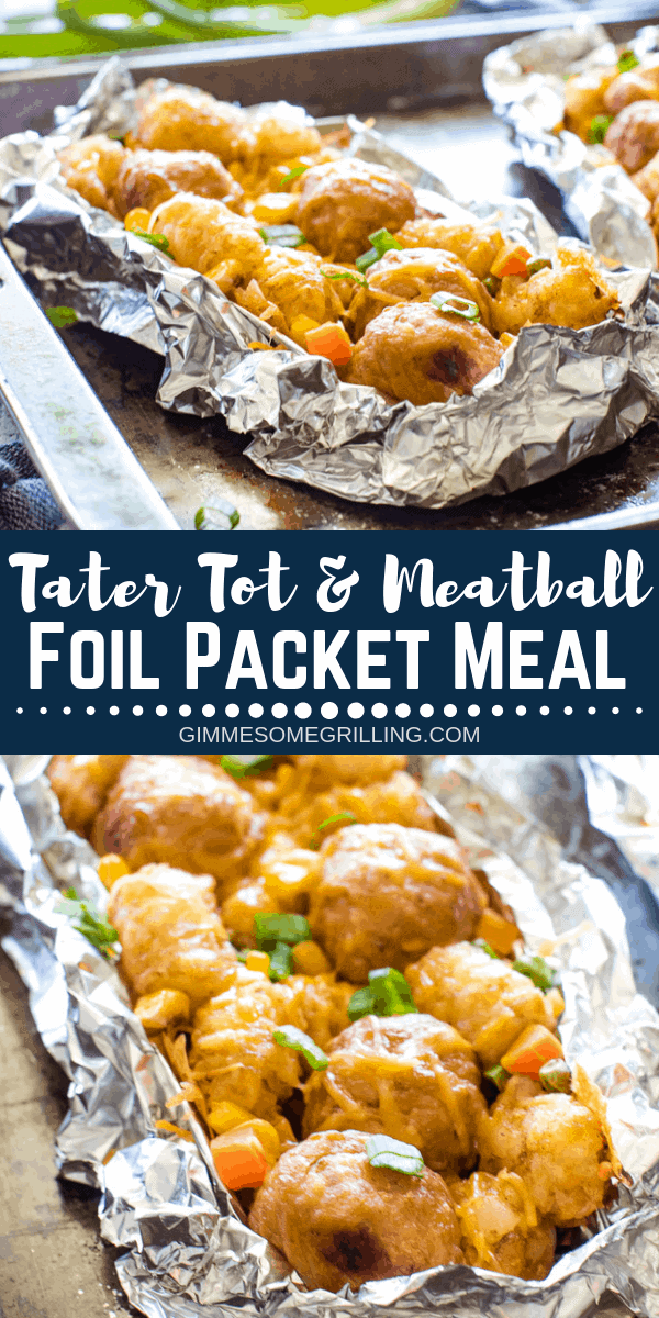 Delicious Foil Packet Meals are so easy to make in the oven, over a campfire or on a grill! These Tater Tot Meatball Foil Packets are an entire meal! They have juicy meatballs, crisp tater tots, vegetables and of course cheese for an entire meal in a foil packet! #gimmesomegrilling #foilpacket #foilpacketmeals #camping #campfiremeals #campingmeals #campingmeal #tatertot #tatertots #meatballs #dinner #recipe #grilling #grill #grilled #dinnerrecipe