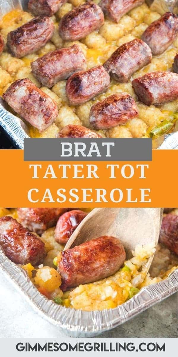 Craving Tater Tot Casserole? This quick and easy twist on it is perfect for the summer! Brat Tater Tot Casserole has a layer of cheesy mixed vegetables that's topped with Tater Tots and Brats. Put it on the grill and have a delicious dinner. #tatertot #casserole via @gimmesomegrilling