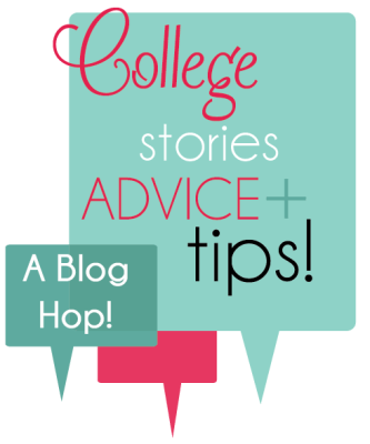 College stories, advice and tips: A blog hop