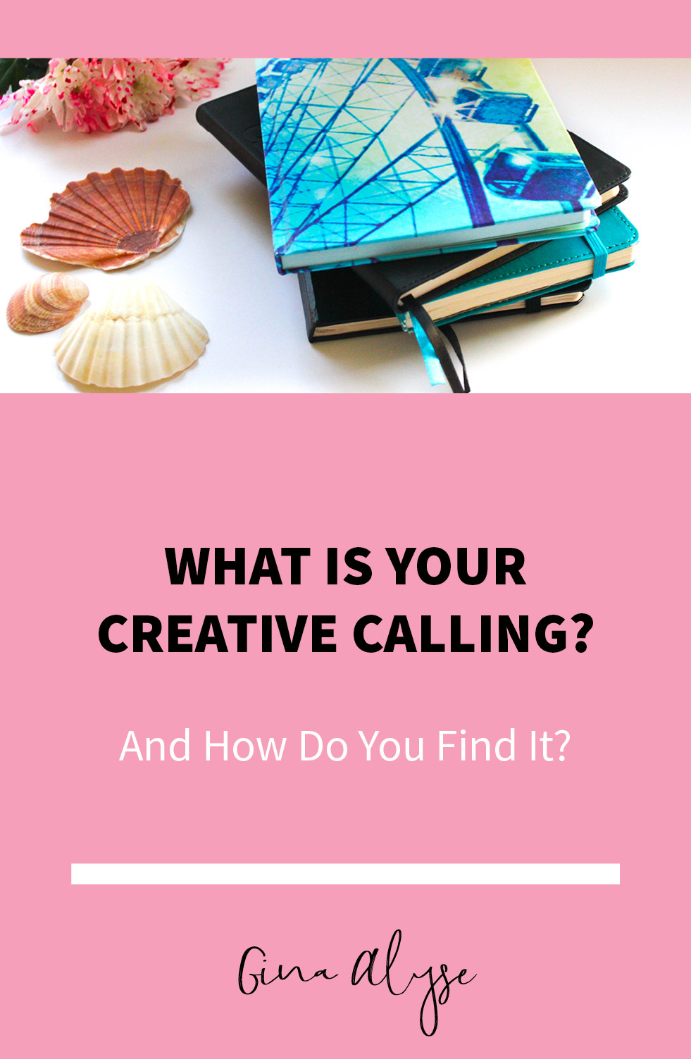 What is your creative calling? How do you find it?