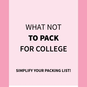 What Not to Bring to College (Simplify Your Packing List)