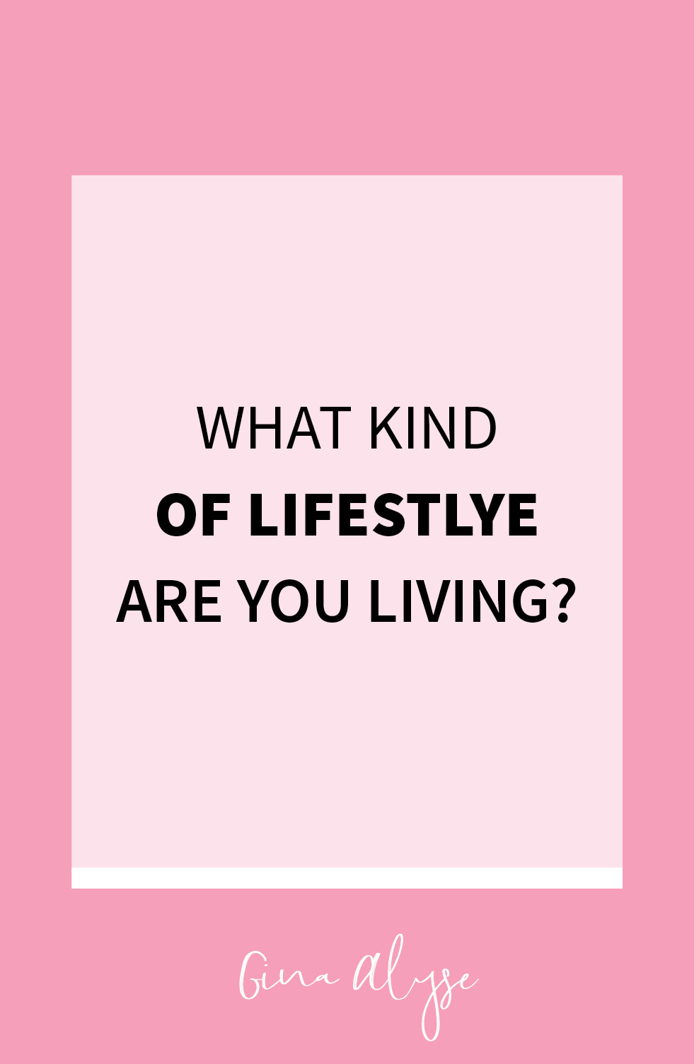 What Kind of Lifestyle Are You Living?