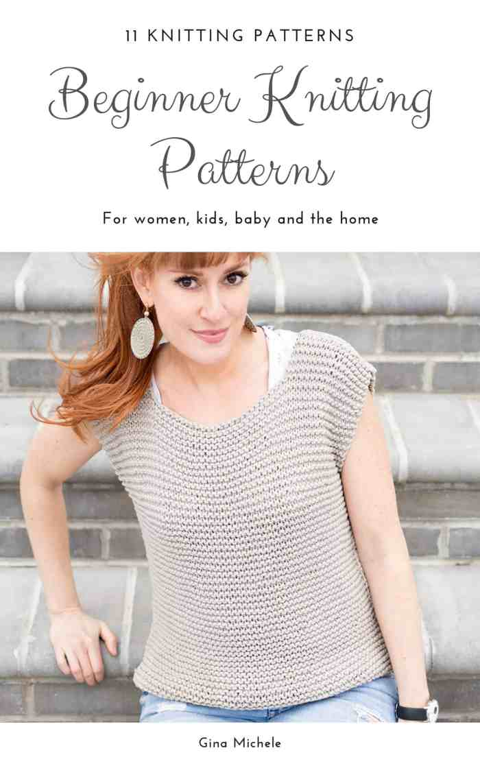Easy Beginner Knitting Patterns by Gina Michele