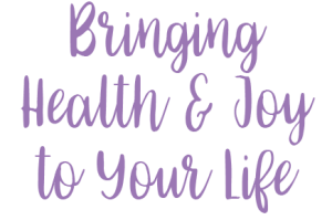 bringing health and joy to your life