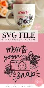 moms gonna snap mug svg file