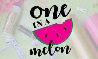 Free SVG Cut File | One in a Melon