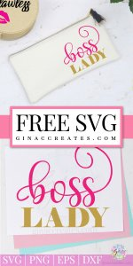 Free Svg Cut File Boss Lady Gina C Creates