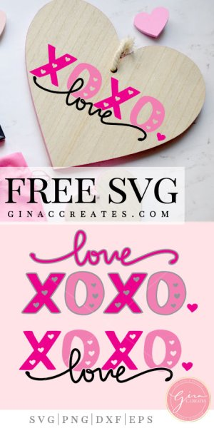 Xoxo Love Valentine S Day Free Svg Cut File Gina C Creates