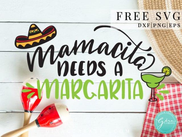 Mamacita Needs A Margarita Free Svg Cut File Gina C Creates