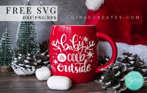 baby it's cold outside free SVG cut file