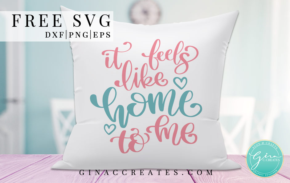 it feels like home to me free svg, home svg cut file