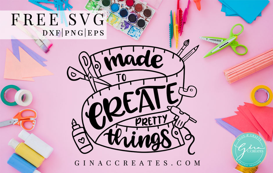 made to create pretty things free svg, crafting free svg, glue gun svg