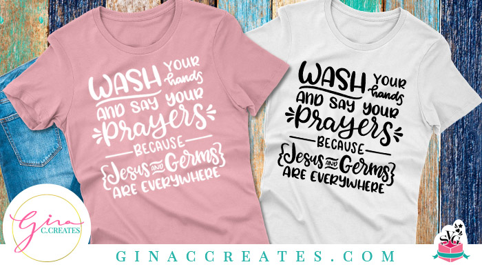 Wash Your Hands And Say Your Prayers Because Jesus And Germs Are Everywhere Free Svg Cut File Gina C Creates