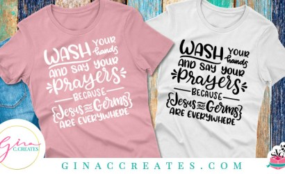 Wash your hands and say your prayers because Jesus and germs are everywhere Free SVG Cut File