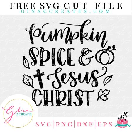 pumpkin spice and Jesus Christ Free svg cut file