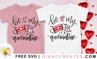 Be My Quarantine Valentine's Day Free SVG Cut File