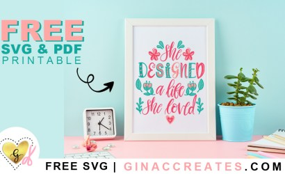 She Designed a Life She Loved Free SVG Cut File