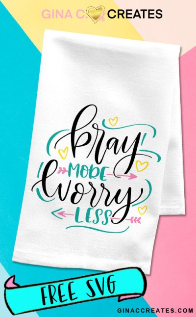 pray more worry less free svg cut files