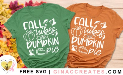 Fall Vibes and Pumpkin Pie Free SVG Cut File