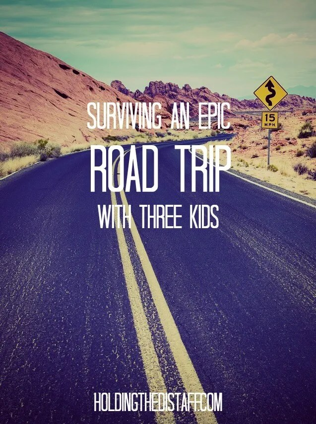 Surviving an Epic Road Trip With Three Kids: Over 4,000 miles of road in three weeks, with three kids five and under.