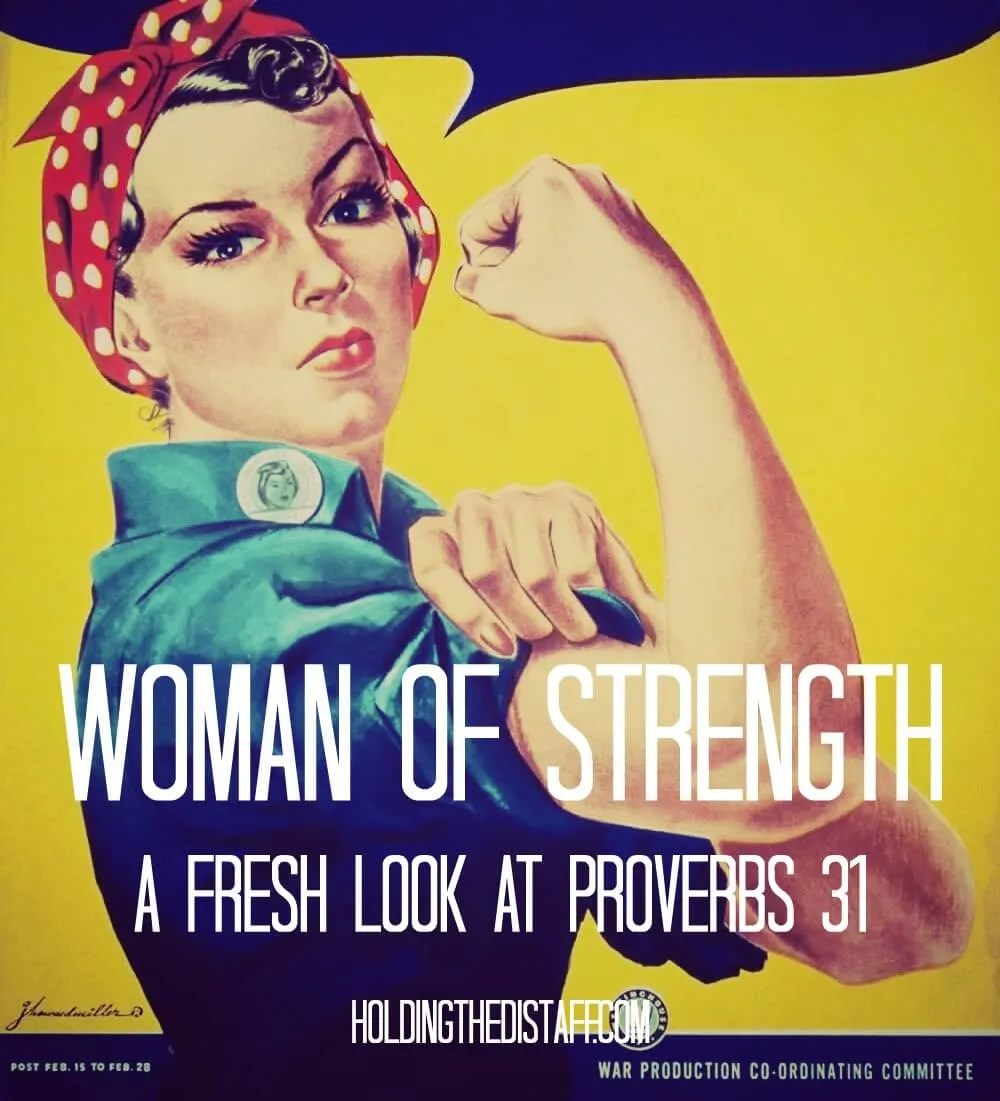 Woman of Strength: A Fresh Look at Proverbs 31—a 7-day devotional