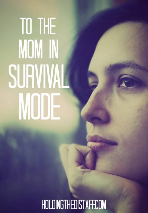 To The Mom In Survival Mode: I know you. Some days you like to wear sunglasses so no one can see those red, puffy eyes...