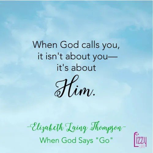 When God Says Go Quote Elizabeth Laing Thompson