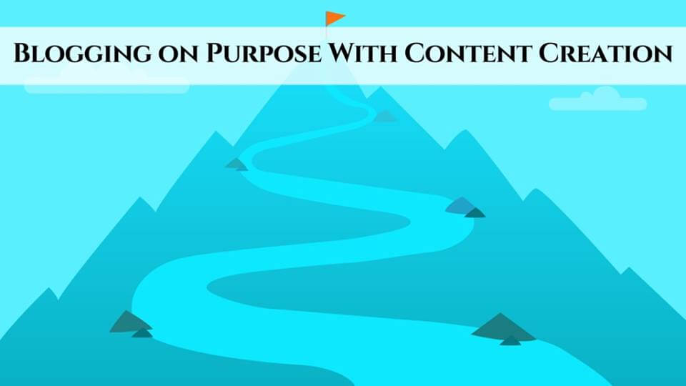 BLOGGING ON PURPOSE - With Content Creation ? 1