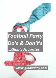 Humor Funny Humorous Family Life Love Laugh Laughter Parenting Mom Moms Dad Dads Parenting Child Kid Kids Children Son Sons Daughter Daughters Brother Brothers Sister Sisters Grandparent Grandma Grandpa Grandparents Grandfather Grandmother Parenting Gina Valley Football Party Do's & Don't's...Gina's Favorites Super Bowl