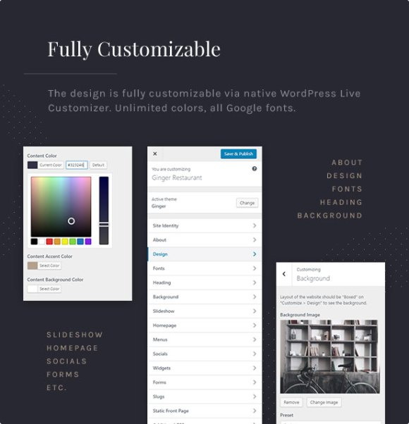Fully Customizable: The design is fully customizable via native WordPress Live Customizer. Unlimited colors. All 800+ Google fonts.