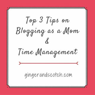 Top 3 Tips for Mom Bloggers on Time Management
