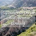 5 Things to Do in Jabal Akhdar (Oman)