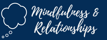 Mindfulness & Relationships