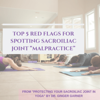 Protecting the Sacroiliac Joint in Yoga by Dr. Ginger Garner